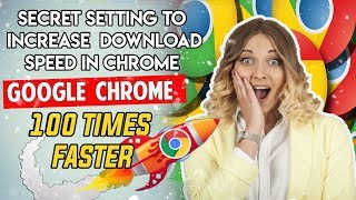 How to increase download speed in chrome browser videos