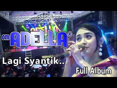 LAGI SYANTIK..FULL ALBUM ADELLA TERBARU 2018 LIVE BENDAR PATI