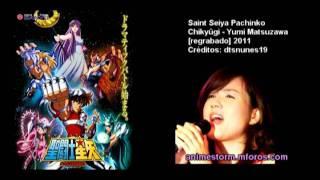 [Saint Seiya Pachinko] Chikyūgi By Yumi Matsuzawa