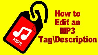 How to Edit an MP3 Tag\Description