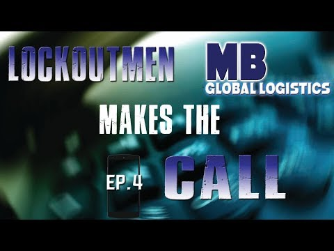Lockoutmen Makes the Call to MB Global Logistics ep 4 2017