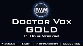 Doctor Vox - Gold [1 Hour Version]