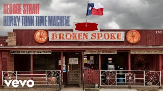 George Strait - Honky Tonk Time Machine (Official Audio) YouTube Videos