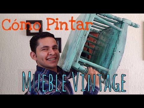 C mo pintar un mueble estilo vintage youtube - Muebles estilo vintage ...