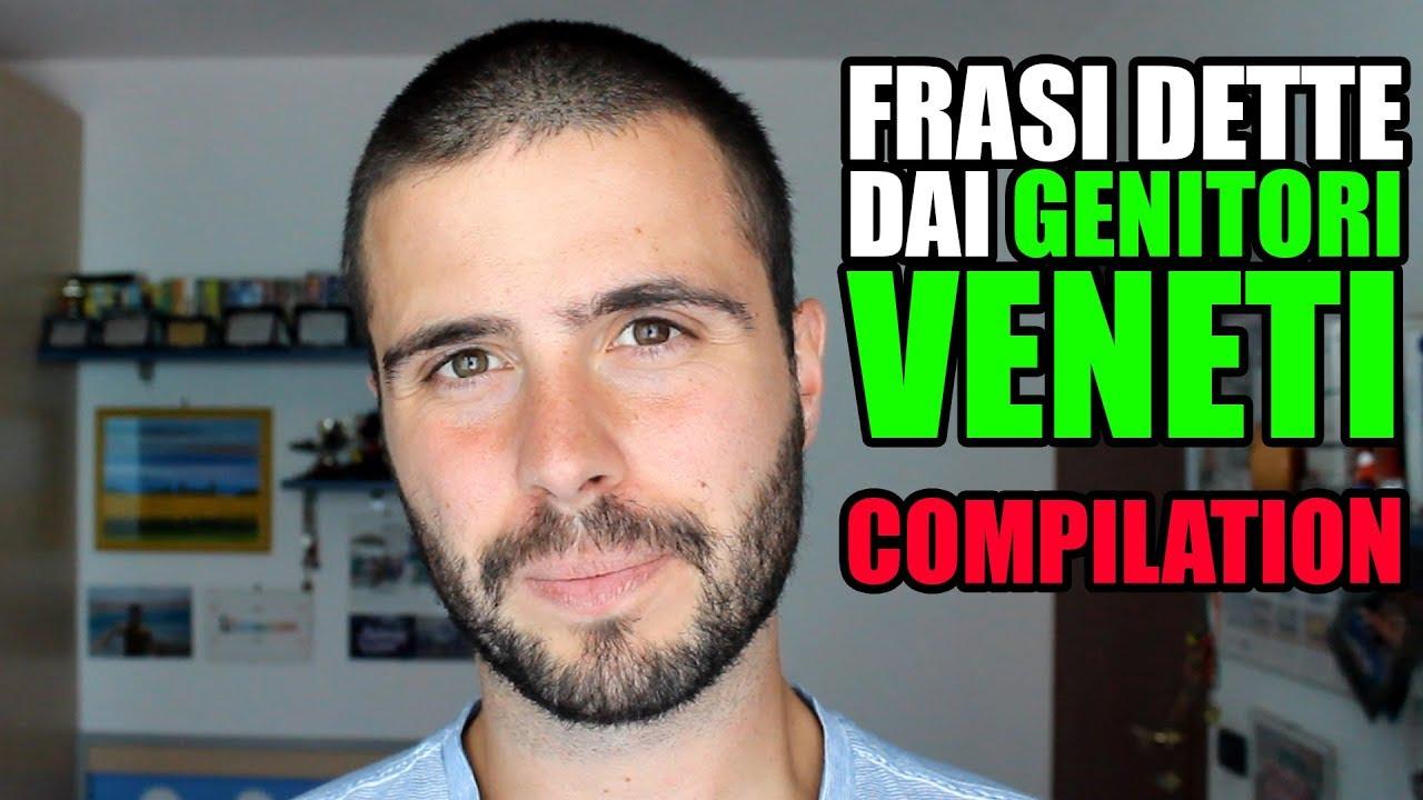 Frasi Dette Dai Genitori Veneti Compilation Youtube