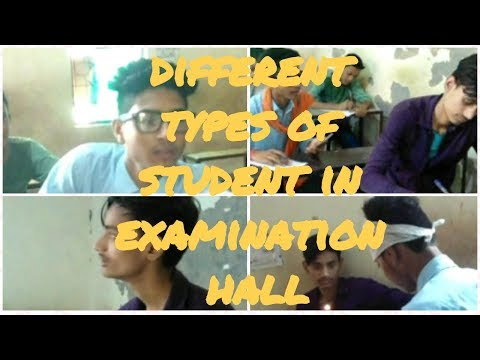 DIFFERENT TYPES OF STUDENTS IN EXAMINATION HALL -   NAVNEET PAL 
