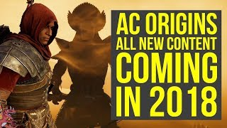 Assassin's Creed Origins DLC ALL BIG NEW CONTENT Coming in 2018 & Added Since Launch (AC Origins DLC