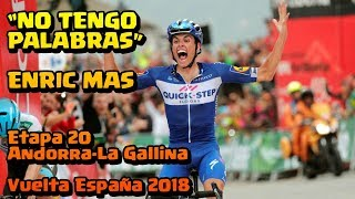 Enric Mas se queda sin palabras! Etapa 20 La gallina Andorra Vuelta a España 2018