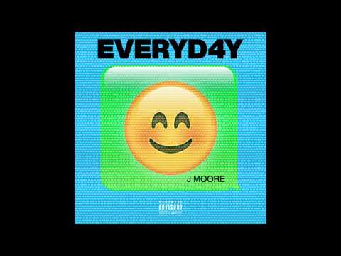 Everyday - J Moore Prod. By Ay-Lex