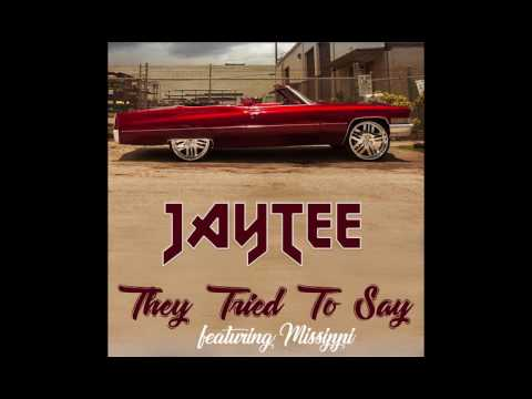 JAY TEE - THEY TRIED TO SAY (AUDIO) feat. MISSIPPI