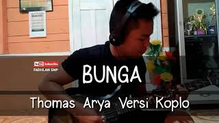 Gambar cover BUNGA || Thomas Arya Versi Koplo Karaoke Full Lirik