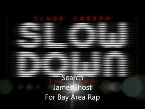 Slow Down  Clyde Carson ft Problem NEW BAY AREA RAP