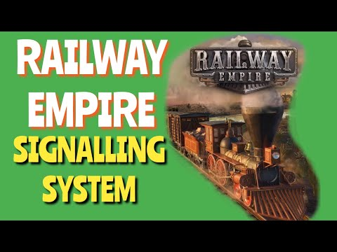 RAILWAY EMPIRE - How Does Signalling System Work? |
