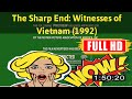 [ [m0v13-] ] The Sharp End: Witnesses of Vietnam (1992) #The5779nqxyq