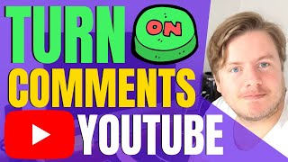 How To Turn On Comments On YouTube 2021