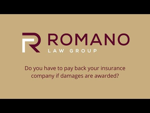 Do you have to pay back your insurance company if damages are awarded?
