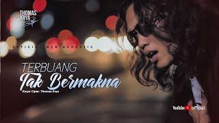 Download LAGU TERBARU - THOMAS ARYA - TERBUANG TAK BERMAKNA (Official New Acoustic)