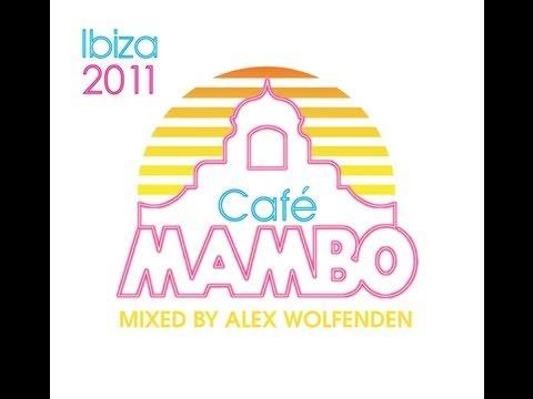 Café Mambo Ibiza 2011 mixed by Alex Wolfenden