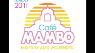 Café Mambo Ibiza 2011 mixed by Alex Wolfenden