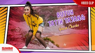 Download lagu Intan ChaCha - Butuh Tatih Tayang (OFFICIAL VIDEO)