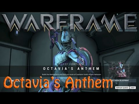 Warframe - Octavia's Anthem Quest (How To Get Octavia)