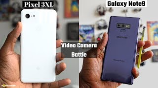 Pixel 3XL vs Galaxy Note9 Video Test: Note even close!!!