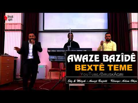 AWAZE BAZİDE - BEXTE TEME / YENİ 2018