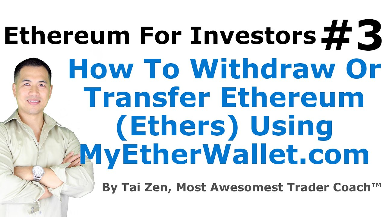 Ethereum For Investors 3 How To Withdraw Or Transfer Wiring Money From Walmart Ethers Using Myetherwalletcom