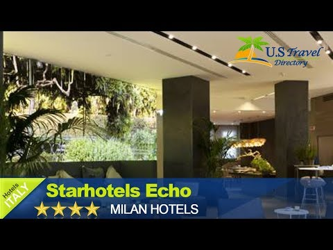 Starhotels Echo - Milano Hotels, Italy