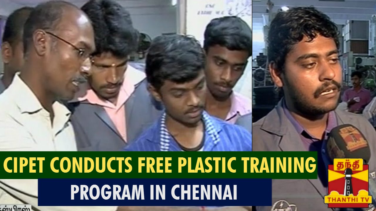 Special News : CIPET Conducts Free Plastic Training Program In Chennai
