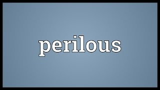 Perilous Meaning