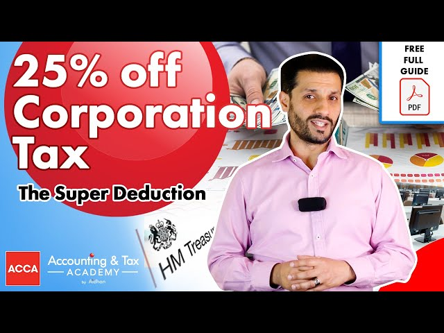 The Super Deduction | 25% Lower Corporation Tax