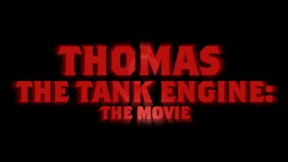 "Video ""Thomas the Tank Engine: The Movie"" Official Trailer #1 (FanFilm) 