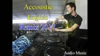 Greatest Accoustic English Remix 2017