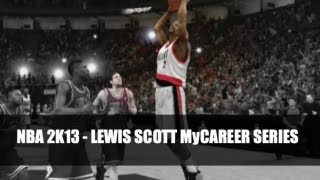 "NBA 2K13: Lewis Scott ""My Career"" EP5"