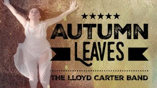 Lloyd Carter Band - Autumn Leaves (Official Music Video)
