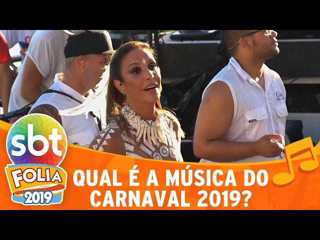 Qual é a música do Carnaval 2019? | SBT Folia 2019