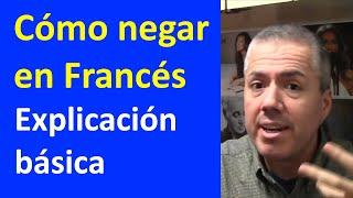 Negar en Francés: La Negación #1 / Curso de Francés Básico Clase 9
