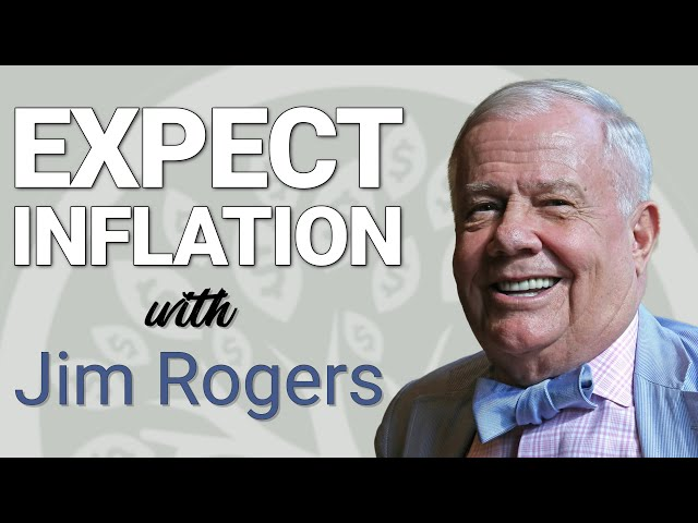 Jim Rogers, Legendary Investor, Warns To Expect Inflation