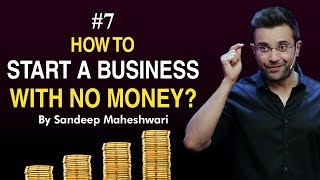 #7 How to Start a Business with No Money? By Sandeep Maheshwari I Hindi #businessideas
