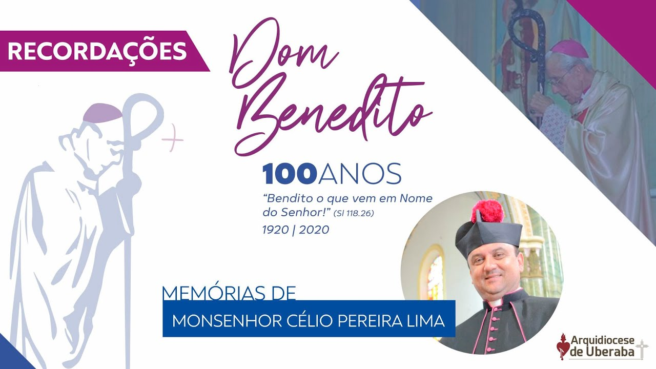Recordações | Centenário Dom Benedito | Monsenhor Célio Pereira Lima