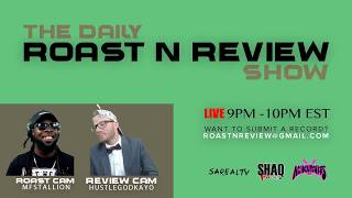 The Daily Roast-N-Review Show #17 Tuesday  6.19.18