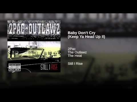 Baby Don't Cry (Keep Ya Head Up II)