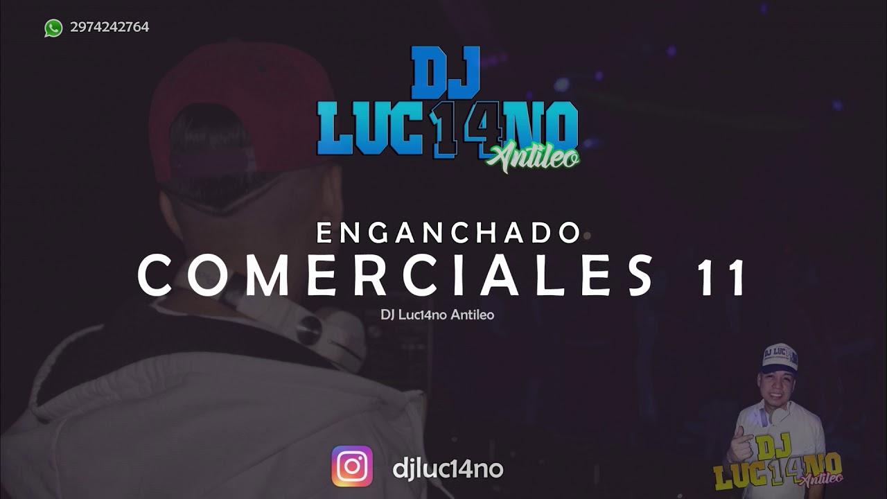 Download ENGANCHADO COMERCIALES 11 (2020) - DJ Luc14no Antileo - V.A