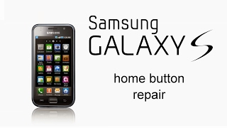 Samsung Galaxy S i9000 - Home Button Repair(, 2017-02-15T21:14:41.000Z)