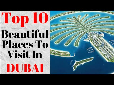 10 Best Places To Visit In Dubai | Dubai's Top attractions | Must See Places In Dubai | Dubai Beauty
