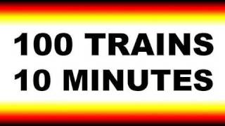 100 Trains In 10 Minutes - Part 1
