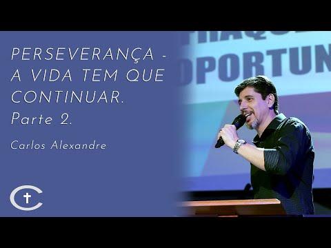 Perseverança - A vida tem que continuar | Parte 2 | Pr. Carlos Alexandre | 19-01-2020