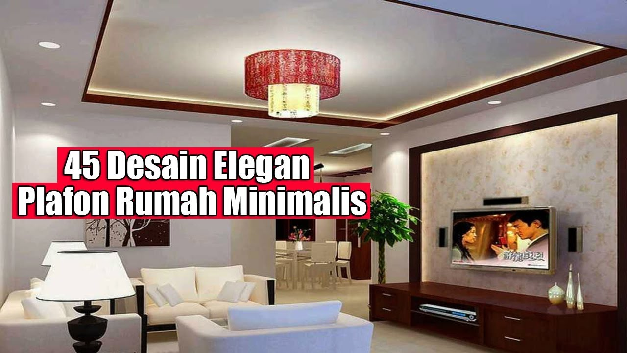 45 Desain Plafon Ruang Tamu Rumah Minimalis Modern