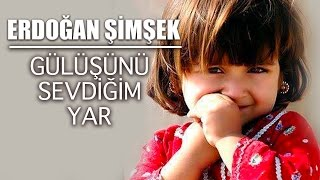 Erdoğan Şimşek – Gülüşünü Sevdiğim Yar